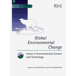 Global Environmental Change (Issues in Environmental Science and Technology)
