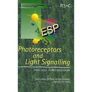 Photoreceptors and Light Signalling (Comprehensive Series in Photochemical & Photobiological Sciences)
