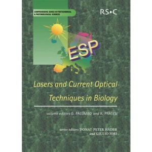 Lasers and Current Optical Techniques in Biology (Comprehensive Series in Photochemical & Photobiological Sciences)
