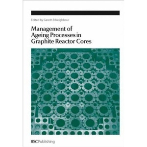 Management of Ageing in Graphite Reactor Cores (Special Publication)