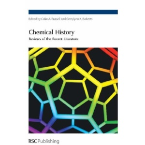 Chemical History: Reviews of the Recent Literature