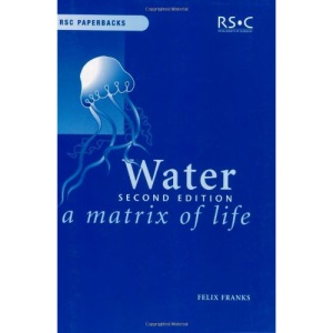 Water: A Matrix of Life: 21 (RSC Paperbacks)
