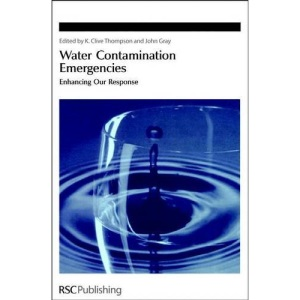 Water Contamination Emergencies: Enhancing Our Response (Special Publication)