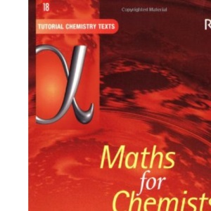 Maths for Chemists: Volume 1 Numbers: Volume 18 (Tutorial Chemistry Texts)