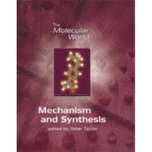 Mechanism and Synthesis (The Molecular World)