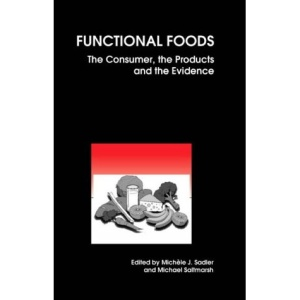 Functional Foods: The Consumer, the Products and the Evidence (Special Publication)