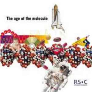 The Age of the Molecule (Royal Socity of Chemistry)