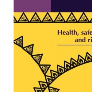 Health, Safety and Risk: Looking After Each Other at School and in the World of Work