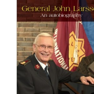 Saying YES to LIFE: An Autobiography by General John Larsson