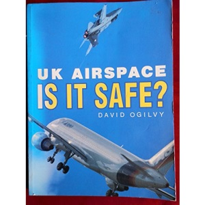 United Kingdom Airspace: Is it Safe? (A Foulis aviation book)