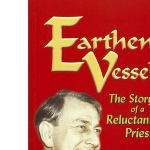 Earthen Vessel: The Story of a Reluctant Priest