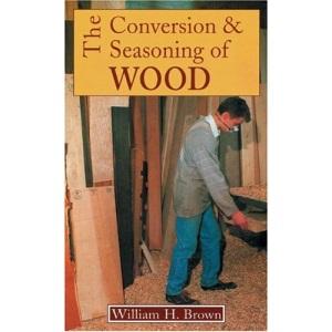 Conversion and Seasoning of Wood