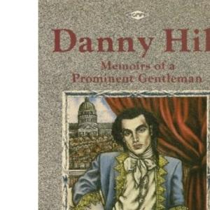 Danny Hill: Memoirs of a Prominent Gentleman