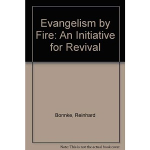 Evangelism by Fire: An Initiative for Revival