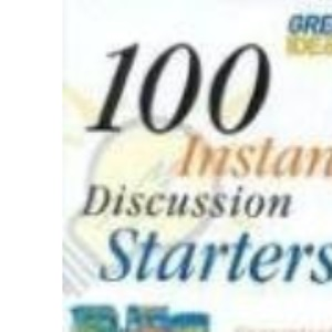 100 Instant Discussion Starters: Guaranteed to Get Your Group Talking! (Great ideas)