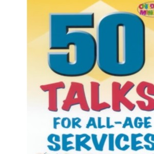 50 Talks for All-age Services
