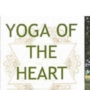 Yoga of the Heart: A White Eagle Book of Yoga