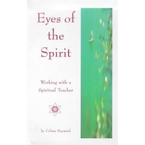 Eyes Of The Spirit : Working with a Spiritual Teacher