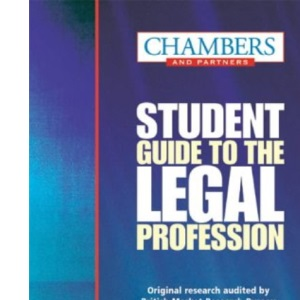 Chambers Student Guide to the Legal Profession