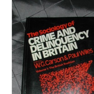 Sociology of Crime and Delinquency in Britain: British Tradition v. 1