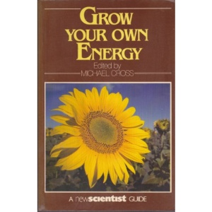 Grow Your Own Energy (New scientist guides)