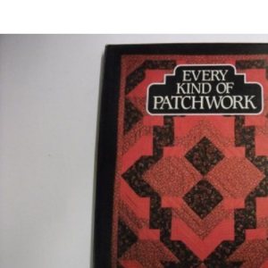 Every Kind of Patchwork