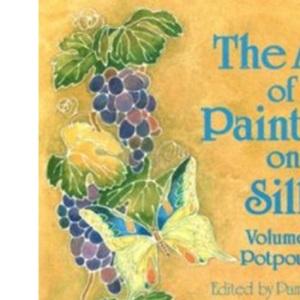 The Art of Painting on Silk: A Pot Pourri v.4: A Pot Pourri Vol 4