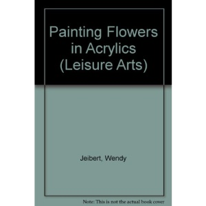 Painting Flowers in Acrylics (Leisure Arts)