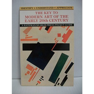 The Key to Modern Art of the Early Twentieth Century (Key to art guide books)