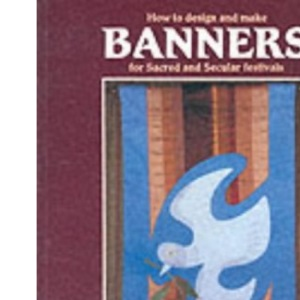 How to Design and Make Banners for Sacred and Secular Festivals