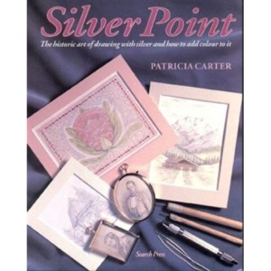 Silver Point: The Ancient Art of Drawing in Solid Silver and How to Add Colour to it