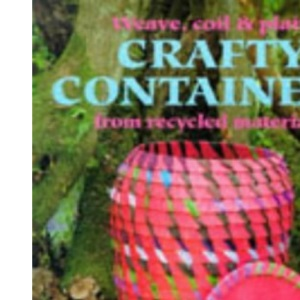 Crafty Containers from Recycled Materials (Leisure arts)