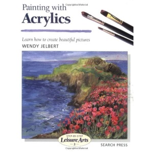 Painting with Acrylics: Learn How to Create Beautiful Paintings (Leisure Arts)