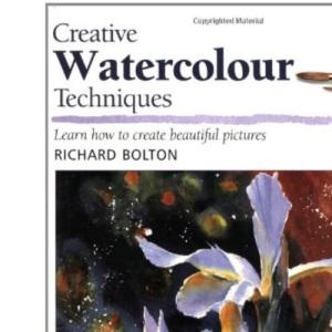 Creative Watercolour Techniques (Leisure Arts)
