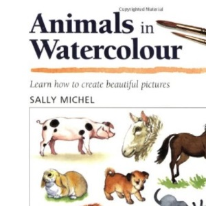 Animals in Watercolour (Step-by-step Leisure Arts)