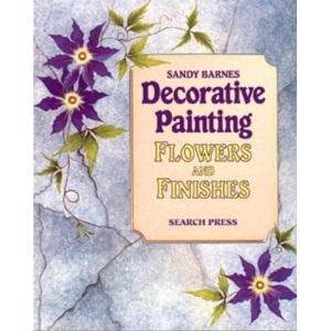 Decorative Painting: Flowers and Finishes