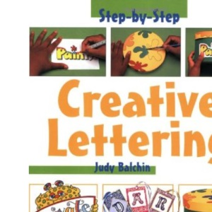 Creative Lettering (Step-by-step Children's Crafts)