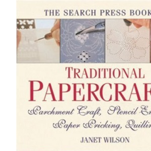 The Search Press Book of Traditional Papercrafts: Inspirations from the Past
