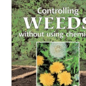 Controlling Weeds without using Chemicals (HDRA Organic Gardening)