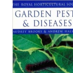 Garden Pests and Diseases (The Royal Horticultural Society encyclopaedia of practical gardening)