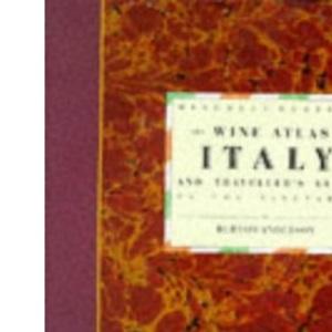 The Wine Atlas of Italy (The Wine Atlas Of...)