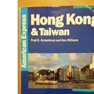 American Express Guide to Hong Kong and Taiwan, The (American Express Travel Guides)