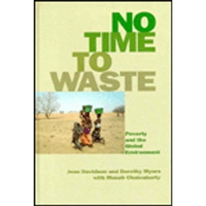 No Time to Waste: Poverty and the Global Environment