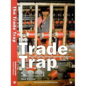 The Trade Trap: Poverty and the Global Commodity Markets