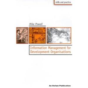 Information Management for Development Organisations (Oxfam Skills and Practice)