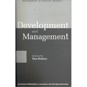 Development and Management: Selected Essays from Development in Practice (Development in Practice Readers): Selected Essays from Development in Practice