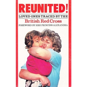 Reunited!: Loved Ones Traced by the British Red Cross