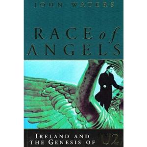 Race of Angels: Ireland and the Genesis of U2