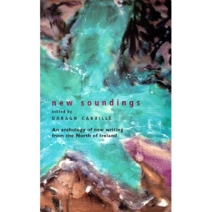 New Soundings: An Anthology of New Writing from the North of Ireland