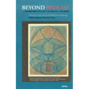 Beyond Bedlam: Poems Written Out of Mental Distress